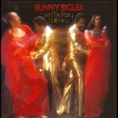 Bunny Sigler: Let Me Party with You [Bonus Tracks]