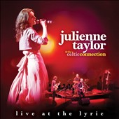 Julienne Taylor/Celtic Connection: Live at the Lyric [12/3]