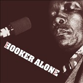 John Lee Hooker: Alone, Vols. 1 & 2 [Digipak]