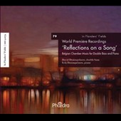 In Flander's Fields, Vol. 79 'Reflections on a Song' - Belgian Music for Double Bass and Piano / David Desimpelaere, double bass; Erik Desimpelaere, piano