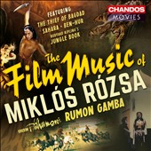 Miklos Rozsa: Film Music Suites including The Thief of Bagdad, Sahara, Ben-Hur, Jungle Book / Rumon Gamba
