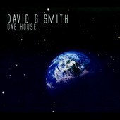 David G. Smith: One House