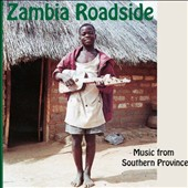 Various Artists: Zambia Roadside: Music From Southern Province