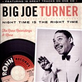 Big Joe Turner: Night Time is the Right Time: The Ronn Records