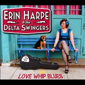 Erin Harpe & the Delta Swingers: Love Whip Blues [Digipak]
