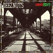 Deez Nuts: Word Is Bond [PA]