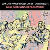 David Paquette/Evan Christopher/Koen De Cauter: New Orleans Rendezvous