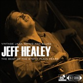 Jeff Healey: The Best of the Stony Plain Years: Vintage Jazz, Swing and Blues [Digipak]