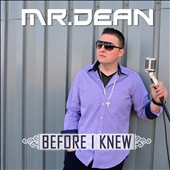Mr. Dean: Before I Knew *