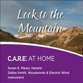 Susan Mazer: Look to the Mountain: C.A.R.E. at Home