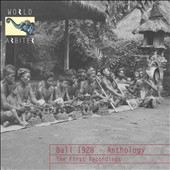 Various Artists: Bali 1928-Anthology: The First Recordings