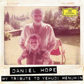 My Tribute to Yehudi Menuhin - Music of Takemitsu, Henze, El Khoury, Vivaldi, Elgar / Daniel Hope, violin with Daniel Lozakovitj, Simos Papanas, Jacques Ammon & Avi Avital