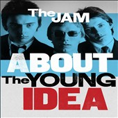 The Jam: About the Young Idea: The Very Best of the Jam *