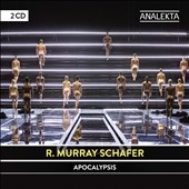 Raymond Murray Schafer (b. 1933): Apocalypsis / Various artists