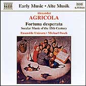 Early Music - Agricola: Fortuna Desperata / Ensemble Unicorn
