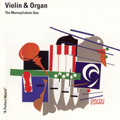 Works for Violin & Organ Vol 1 / Murray-Lohuis Duo