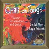 Chilli con Tango - Mandolin & Guitar Music / Ahlert, Schwab