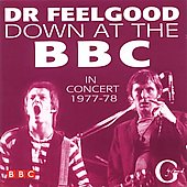 Dr. Feelgood (Pub Rock Band): Down At The BBC: In Concert 1977-78
