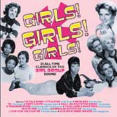 Various Artists: Girls! Girls! Girls! 25 All-Time Classics of the Girl Group Sound