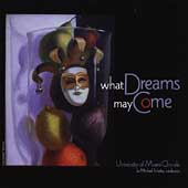 What Dreams May Come / University of Miami Chorale