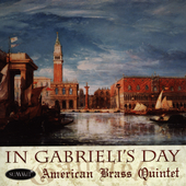 American Brass Quintet - In Gabrieli's Day