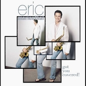 Eric Marienthal: Got You Covered