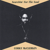 Corky McClerkin: Searchin' for the Soul