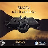 Smadj: Take It and Drive [Bonus Tracks]