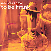 Nik Kershaw: To Be Frank [Import]