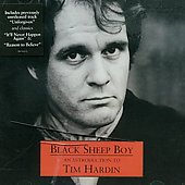 Tim Hardin: Black Sheep Boy: An Introduction To Tim Hardin