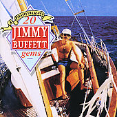 Jimmy Buffett: A Pirate's Treasure: 20 Jimmy Buffett Gems