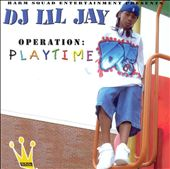 DJ Lil Jay: Operation: Playtime