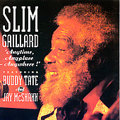 Slim Gaillard: Anytime, Anyplace, Anywhere