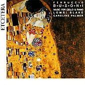 Busoni: Music for Cello & Piano / Blake, Palmer
