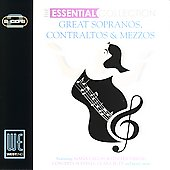 The Essential Collection - Great Sopranos, Contraltos, et al