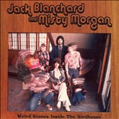 Jack Blanchard & Misty Morgan: Weird Scenes Inside the Birdhouse *