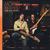 Morris Brothers: One Less Dream *