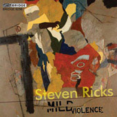 Ricks: Mild Violence, Boundless Light, etc / Baker, Vickers, Taujon Percussion Quartet, et al
