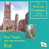 English Cathedral Vol 6 - Ely Cathedral - Reger, Karg-Ellert, Liszt / Paul Trepte