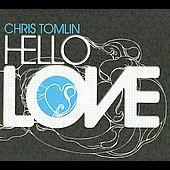 Chris Tomlin: Hello Love