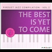 Marc Copland: Pirouet Jazz Compilation, Vol. 1: The Best Is Yet To Come [Digipak]