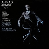 Ahmad Jamal Trio/Ahmad Jamal: Complete Alhambra and Blackhawk Performances