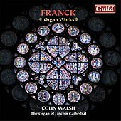 Franck: Organ Works / Colin Walsh