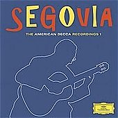 Segovia  - The American Decca Recordings Vol 1