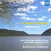 An American Mirage - Griffes, Nevin, Foote, Beach, MacDowell, Copland / Ruthanne Schempf