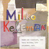 Milko Kelemen: Greand Jeu Classique; Varia Melodia; Splintery