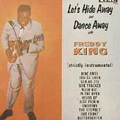 Freddie King: Let's Hide Away and Dance Away with Freddy King
