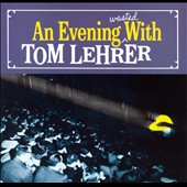 Tom Lehrer: An Evening Wasted with Tom Lehrer