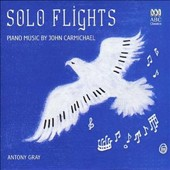 Solo Flights: Piano Music by John Carmichael