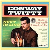 Conway Twitty: Next in Line/Darling You Know I Wouldn't Lie